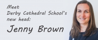 Jenny Brown: Derby Cathedral School's new headteacher